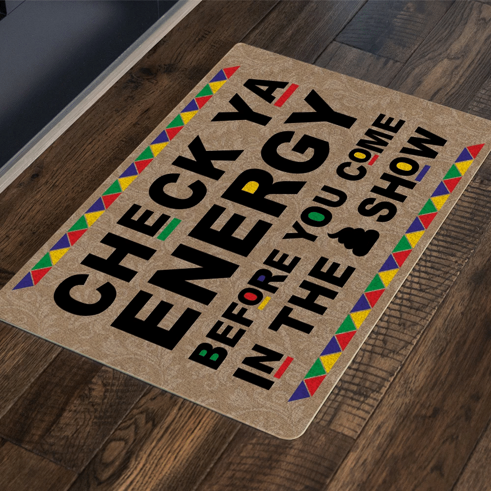Funny  Door Mat Check Ya Energy Before You Come
