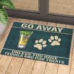 Go Away Unless You Have Tequila And Dog Treats - Doormat  Welcome Mat
