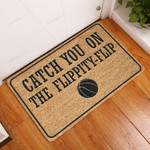 Catch You On The Flippity-Flip Doormat  Welcome Mat  House Warming Gift