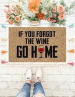 Forget Wine Go Home - Doormat  Welcome Mat