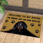 Dachshund Welcome To My House - The Humans Just Live Here With Me Funny Outdoor Indoor Wellcome Doormat