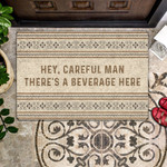 Hey Careful Man Theres a Beverage Here Doormat  Welcome Mat  House Warming Gift