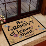 Bob Dylan Doormat Be Groovy Or Leave  Welcome Mat  House Warming Gift