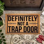 Definitely not A Trap Door Funny Outdoor Indoor Wellcome Doormat
