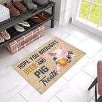 Hope You Brought Beer And Pig Treats Doormat  Welcome Mat