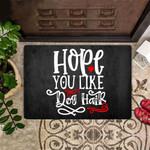 Hope You Like Dog Hair Funny Outdoor Indoor Wellcome Doormat Dog Funny Outdoor Indoor Wellcome Doormat Indoor