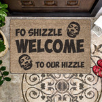 Fo Shizzle Welcome To Our Hizzle Doormat  Welcome Mat  House Warming Gift