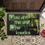 Door Mat You Are The One Who Knocks