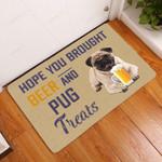 Hope You Brought Beer And Pug Treats Funny Outdoor Indoor Wellcome Doormat