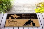Barrel racing - Practice like youve never won Funny Outdoor Indoor Wellcome Doormat