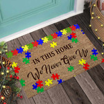 In This Home We Never Give Up Autism Awareness Doormat DHC04065047