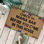 Check ya mana bar before you come in this house Doormat