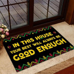 In This House Your Best Will Always Be Good Enough Doormat DHC04065009