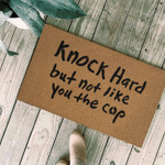 Knock hard but not like you the cop Doormat