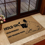 Hold On Were Probably Not Wearing Pants Bulldog Doormat DHC04065075