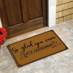 So glad you came lets experiment Doormat