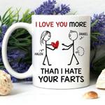 I Love You More Than I Hate Your Farts Mug