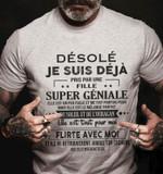 Desole Je Suis Deja Pris Par Une Fille Super Geniale T-shirt