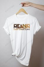 Made With Melanin Every Shade Slays T-shirt