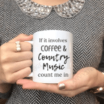 If It Involves Coffee And Counting Music Count Me In Mug