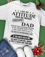 I Get My Attitude From My Freaking Awesome Dad T-shirt
