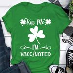 Kiss Me I'm Vaccinated 2021 St. Patrick's Day T-shirt
