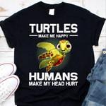 Turtles Make Me Happy Humans Make My Head Hurt T-shirt