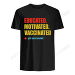 Education Motivation Vaccinated Get Vaccinated T-shirt