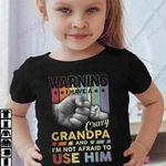 Warning I Have A Crazy Grandpa And I'm Not Afraid To Use Hime T-shirt