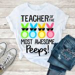 Teacher Of The Most Awesome Peeps T-shirt