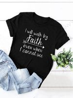 I Will Walk By Faith Even When I Cannot See T-shirt