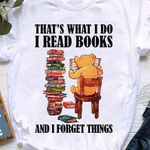That's What I Do I Read Books And I Forget Things T-shirt