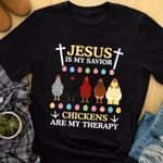 Jesus Is My Savior Chickens Are My Therapy T-shirt