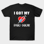 I Got My Fauci Ouchie T-shirt