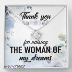 Thank You For Raising The Woman Of My Dreams Love Knot Necklace