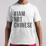 I Am Not Chinese T-shirt