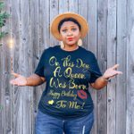 On This Day A Queen Was Born Happy Birthday To Me T-shirt