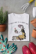 A Dirty Hoe Is A Happy Hoe T-shirt