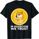 In Dogecoin We Trust T-shirt