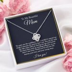 To My Beautiful Mom Love Knot Necklace