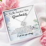 To My Smokin' Hot Soulmate Love Knot Necklace