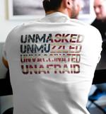 Unmasked Unmuzzled Unvaccinated Unafraid T-shirt