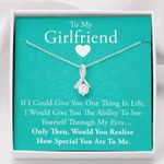 To My Girlfriend How Special You Are To Me Alluring Beauty Necklace