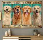 Be Strong Be Brave Be Humble Be Badass Dog Personalized Pet Gift Wall Art Poster Canvas