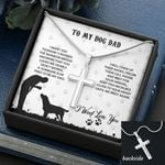 To My Dog Dad - Best Dog Dad Ever Personalized Artisan Crafted Cross Necklace