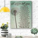I Never Left You Dandelion Memorial Wall Art Vertical Poster Canvas