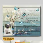 When You Believe Beyond What Your Eyes Can See Personalized Pet Memorial Gift Wall Art Horizontal Poster Canvas
