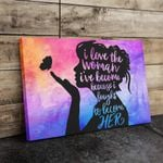 I Love The Woman I've Become Because I Fought To Become Her Wall Art Horizontal Poster Canvas