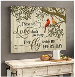 Those We Love Don't Go Away They Fly Beside Us Everyday Memorial Wall Art Horizontal Poster Canvas
