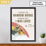 I Crossed The Rainbow Bridge Knowing That I Was Love Personalized Pet Memorial Gift Wall Art Vertical Poster Canvas